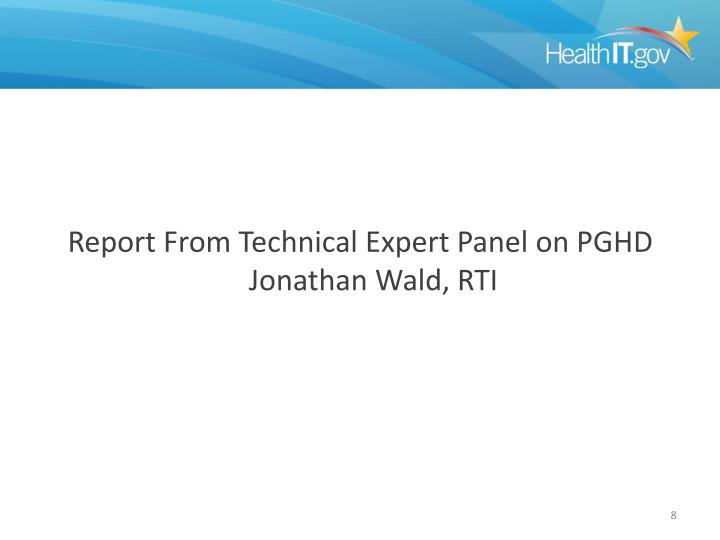 Report From Technical Expert Panel on PGHD Jonathan Wald, RTI