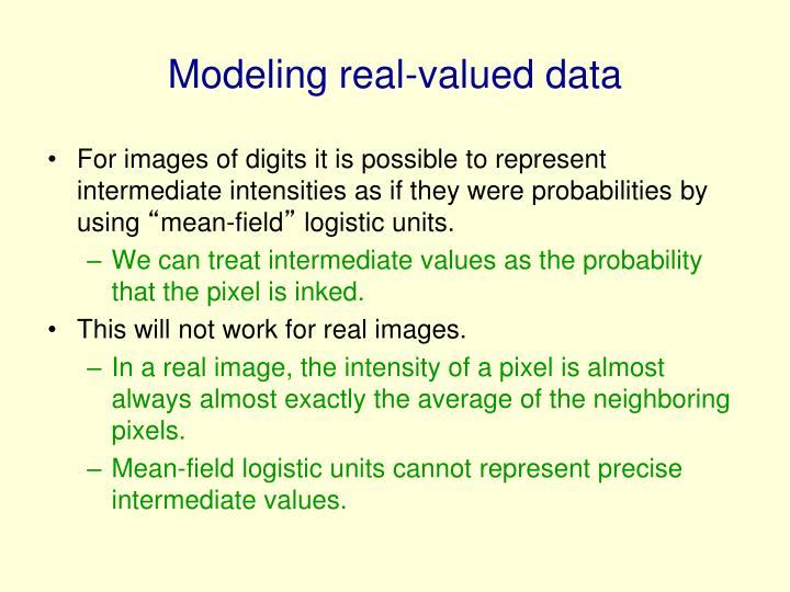 Modeling real-valued data
