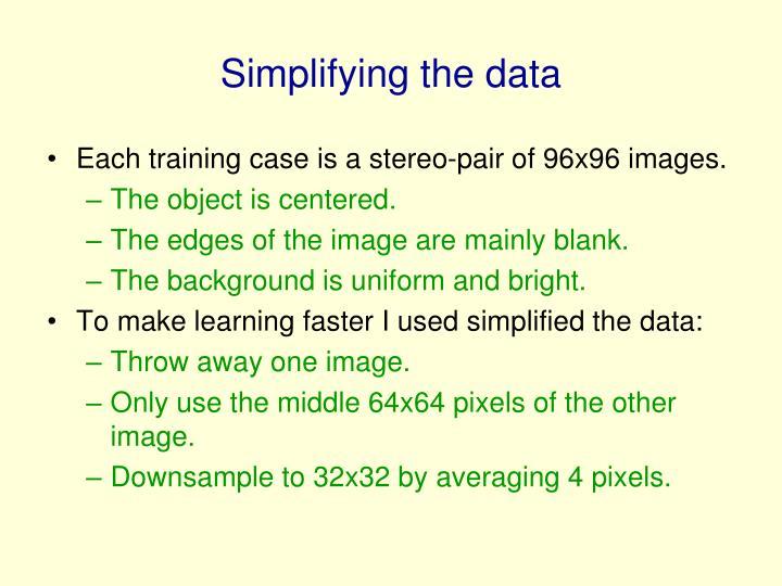 Simplifying the data