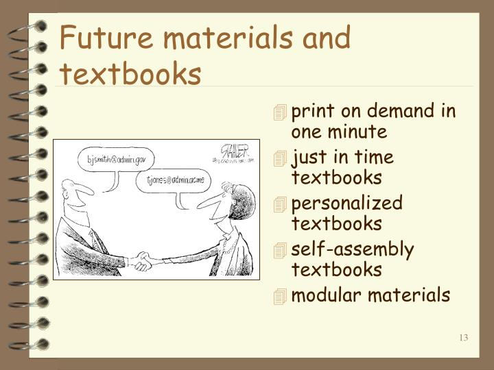 Future materials and textbooks