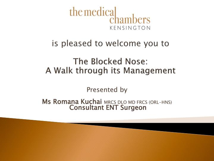 Presented by ms romana kuchai mrcs dlo md frcs orl hns consultant ent surgeon