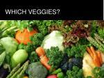 which veggies