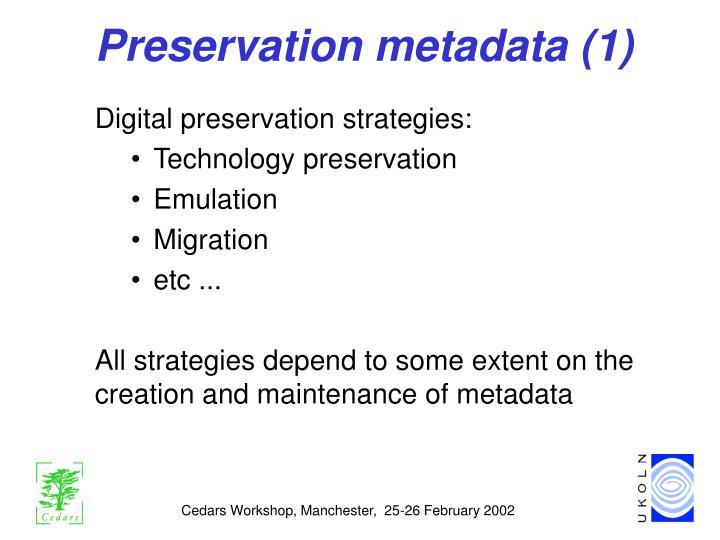 Preservation metadata 1