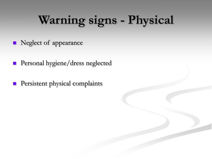 Warning signs - Physical