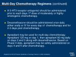 multi day chemotherapy regimens continued