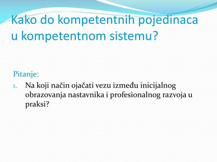 Kako do kompetentnih pojedinaca u kompetentnom sistemu?