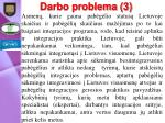 darbo problema 3