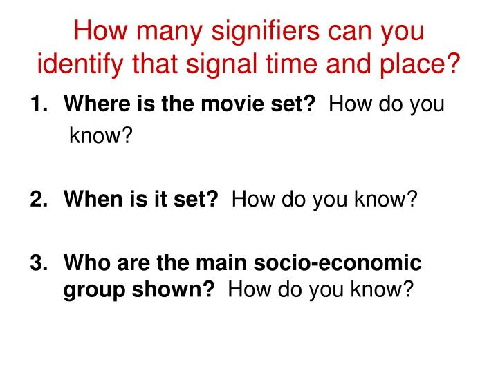 How many signifiers can you identify that signal time and place?