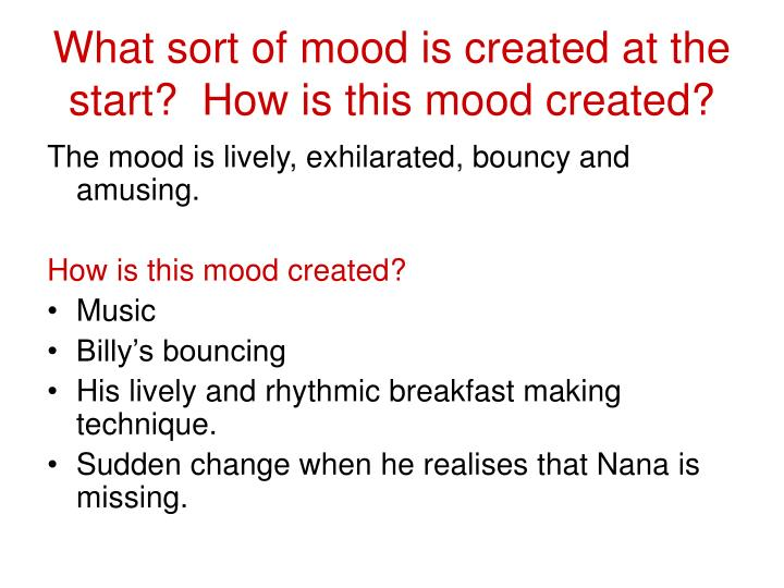What sort of mood is created at the start?  How is this mood created?