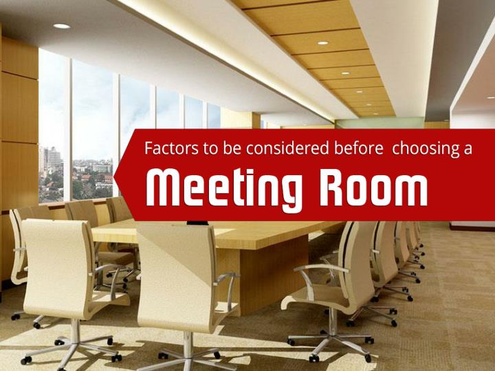 factors to be considered before choosing a meeting room