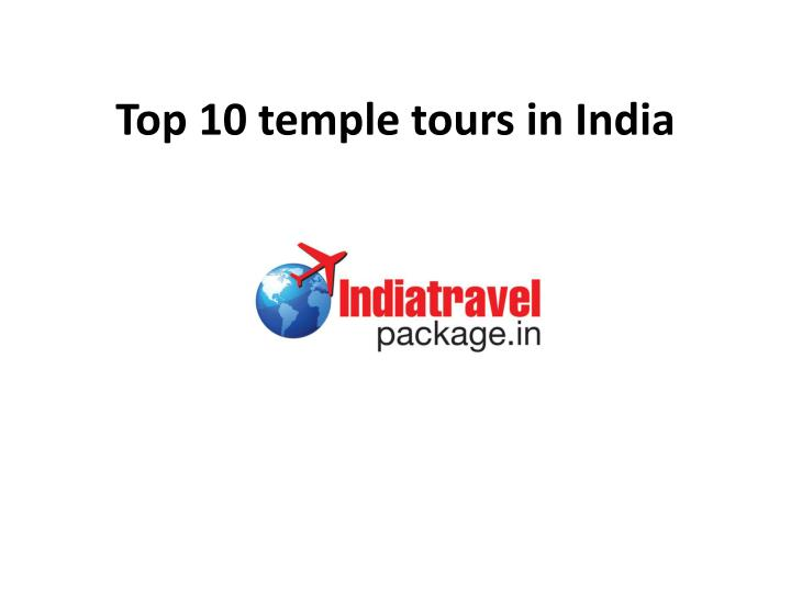 top 10 temple tours in india n.