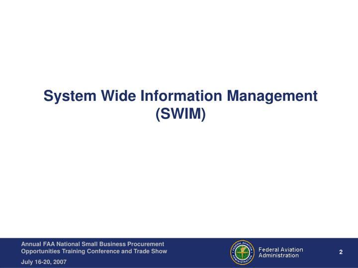 System wide information management swim