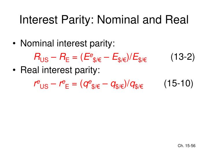 Interest Parity: Nominal and Real