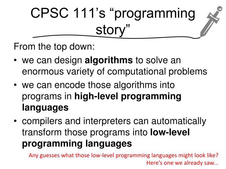"CPSC 111's ""programming story"""