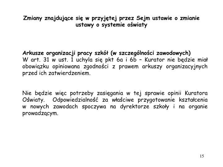 Zmiany znajdujące się w przyjętej przez Sejm ustawie o zmianie ustawy o systemie oświaty