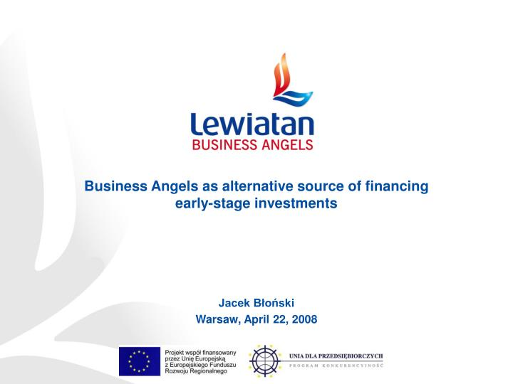 Business angels as alternative source of financing early stage investments