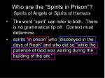 who are the spirits in prison spirits of angels or spirits of humans1