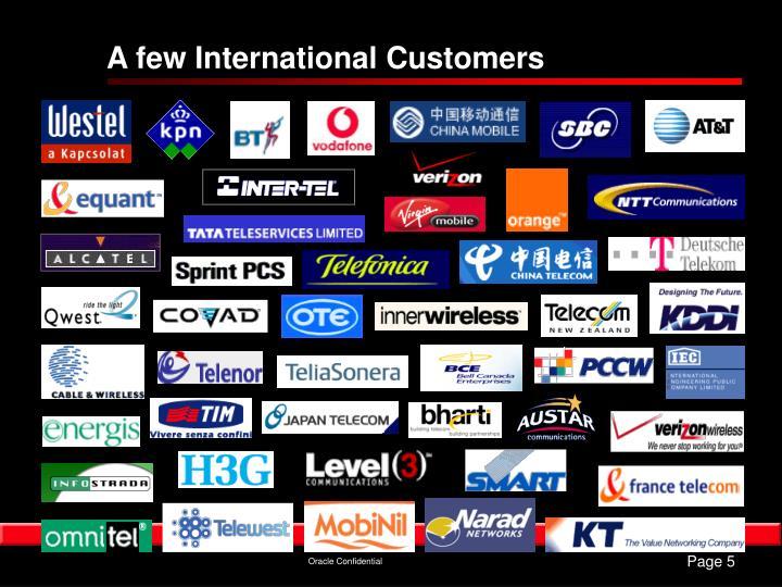 A few International Customers