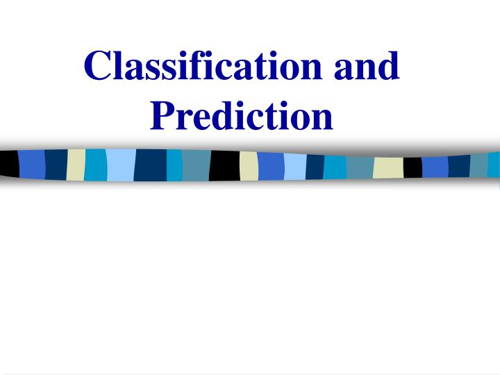 classification and prediction n.