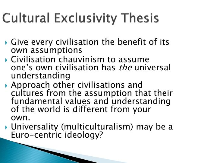 Cultural Exclusivity Thesis