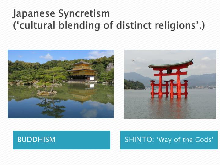 Japanese syncretism cultural blending of distinct religions