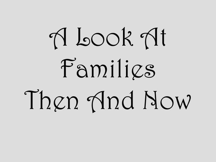 A look at families then and now