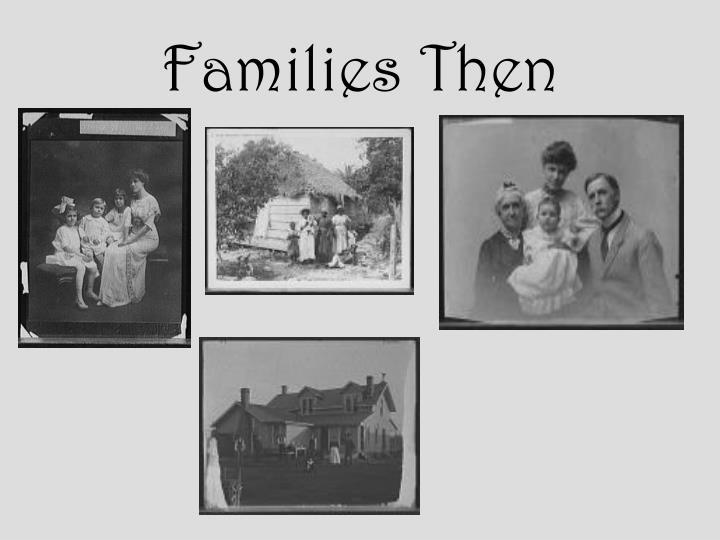 Families then