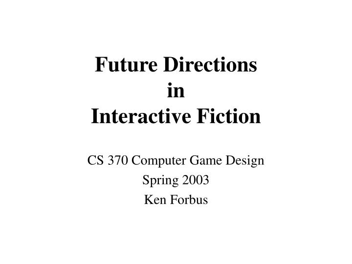 future directions in interactive fiction n.