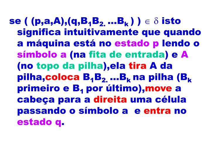 Se ( (p,a,A),(q,B