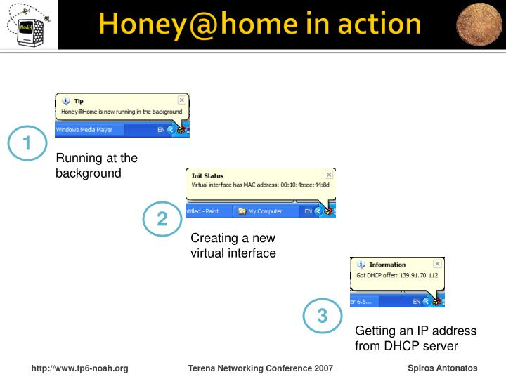 Honey@home in action