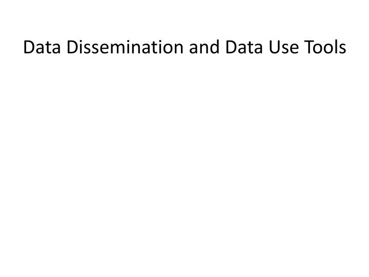 Data Dissemination and Data Use Tools