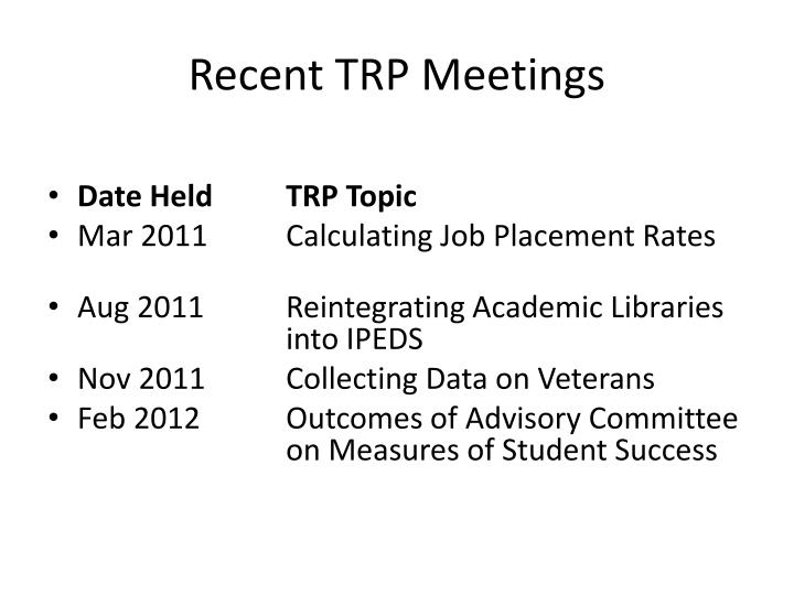 Recent TRP Meetings