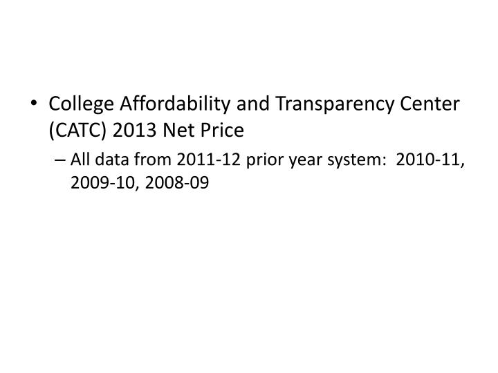 College Affordability and Transparency Center (CATC) 2013 Net Price