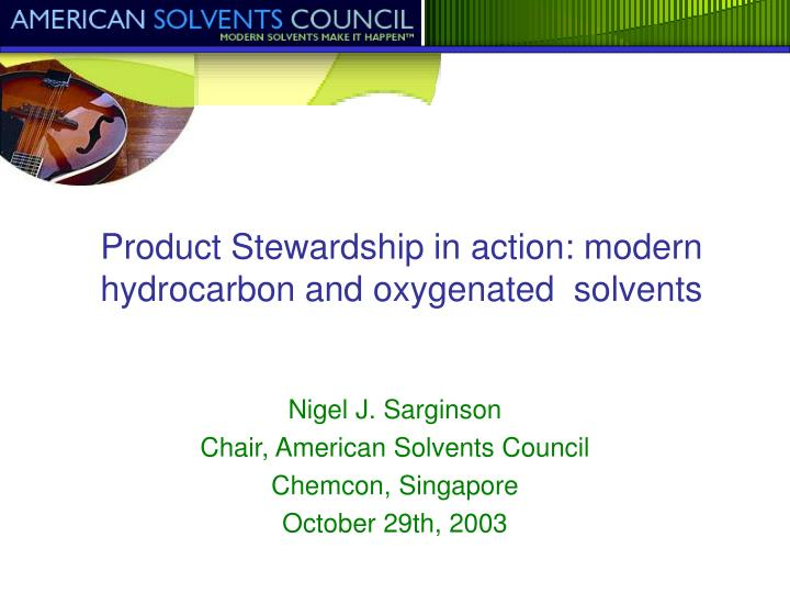 product stewardship in action modern hydrocarbon and oxygenated solvents n.