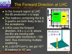 the forward direction at lhc