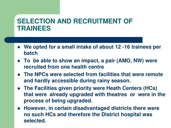 SELECTION AND RECRUITMENT OF TRAINEES