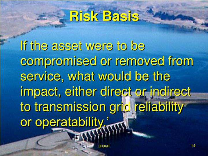 If the asset were to be compromised or removed from service, what would be the impact, either direct or indirect to transmission grid reliability or operatability.'
