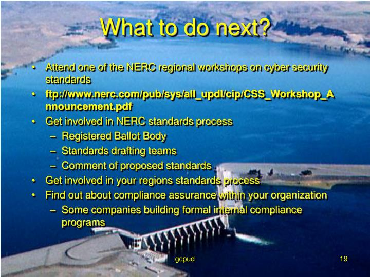 Attend one of the NERC regional workshops on cyber security standards