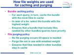 how file weights are used for caching and purging