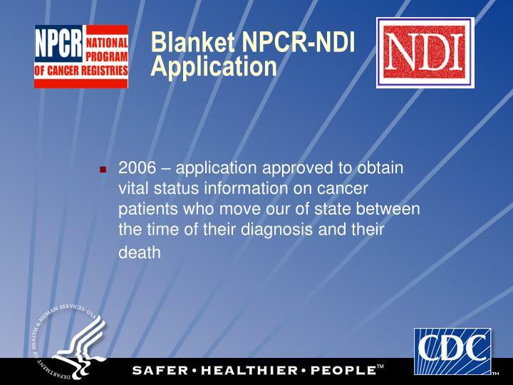Blanket NPCR-NDI Application