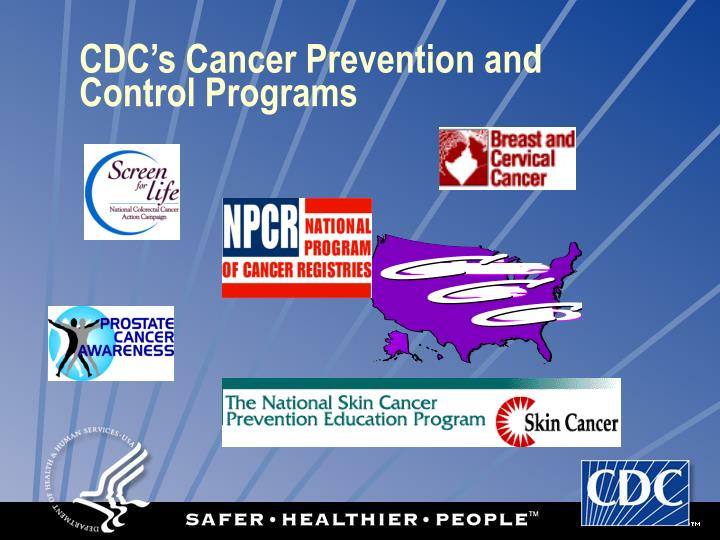 Cdc s cancer prevention and control programs