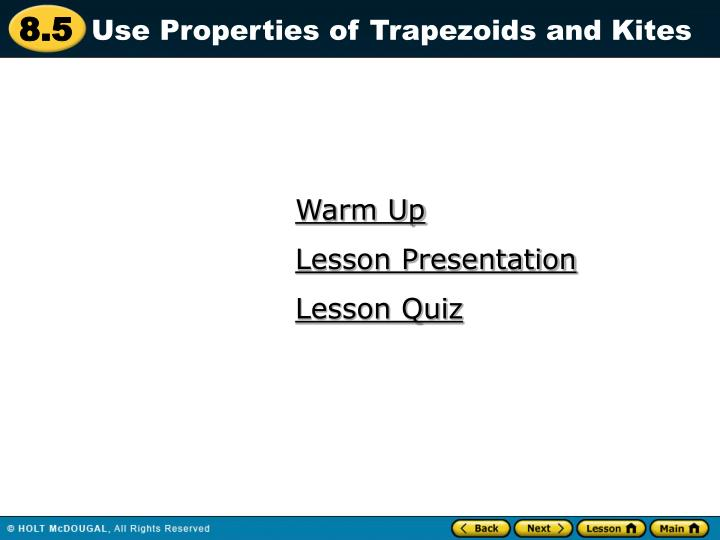 Use Properties of Trapezoids and Kites