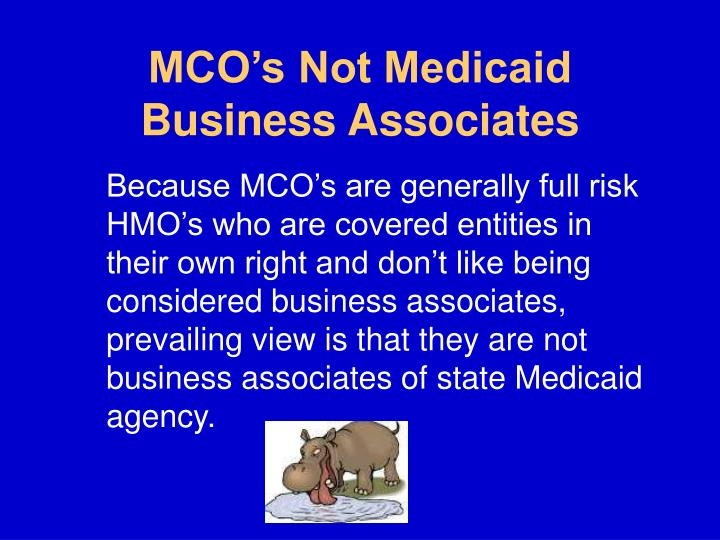 MCO's Not Medicaid Business Associates