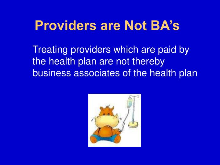 Providers are Not BA's