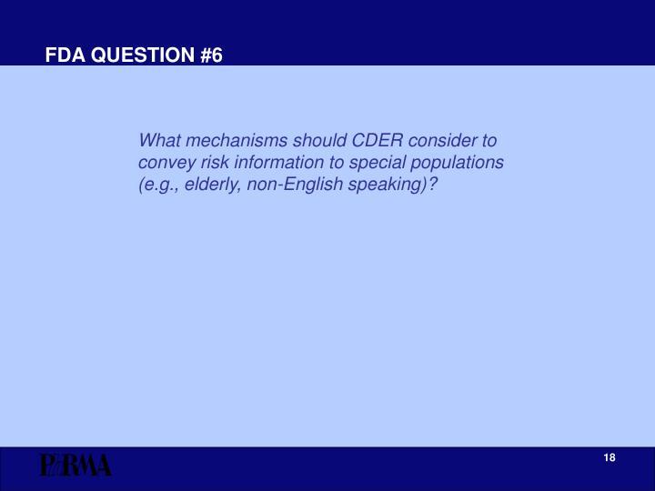 FDA QUESTION #6
