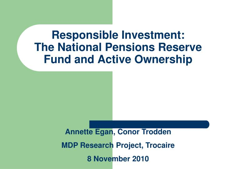 Responsible investment the national pensions reserve fund and active ownership