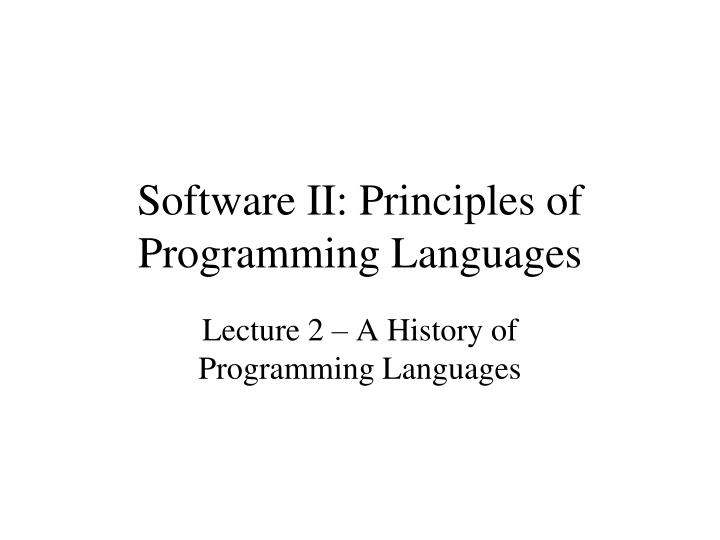 software ii principles of programming languages n.