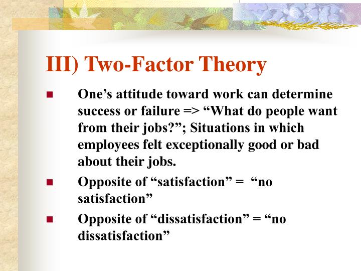 III) Two-Factor Theory