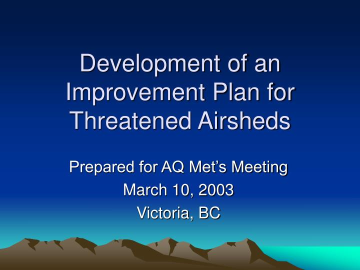 development of an improvement plan for threatened airsheds n.