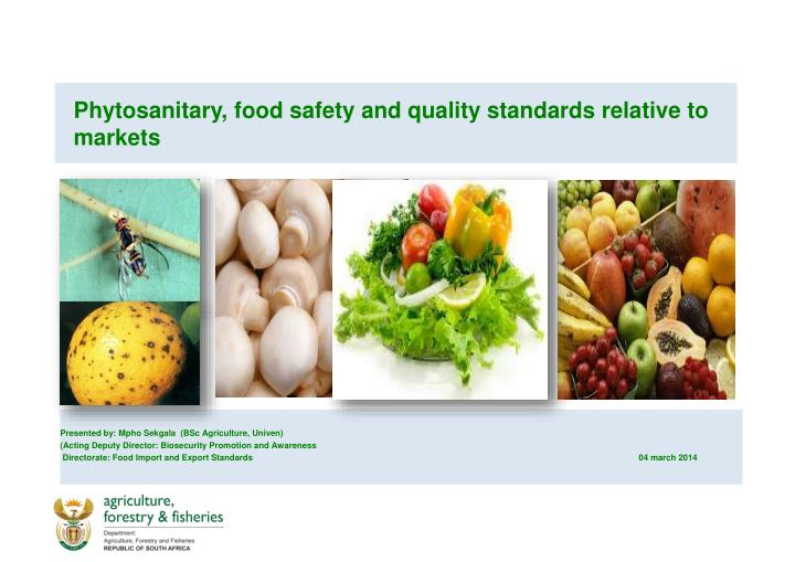 PPT - Phytosanitary, food safety and quality standards relative to